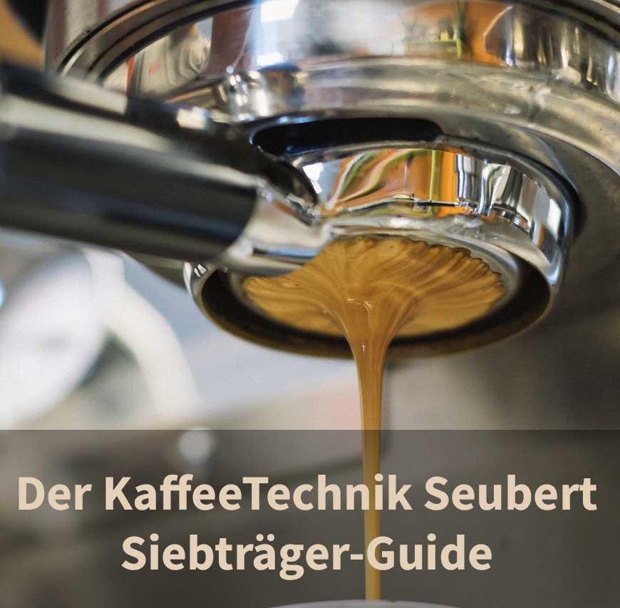 Der KaffeeTechnik Seubert Siebtr�ger-Guide