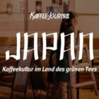 Japan: Kaffeekultur im Land des grünen Tees