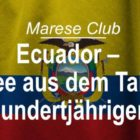 Ecuador – Kaffee aus dem Tal der Hundertjährigen