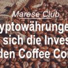 Kryptowährungen: Lohnt sich die Investition in den Coffee Coin?